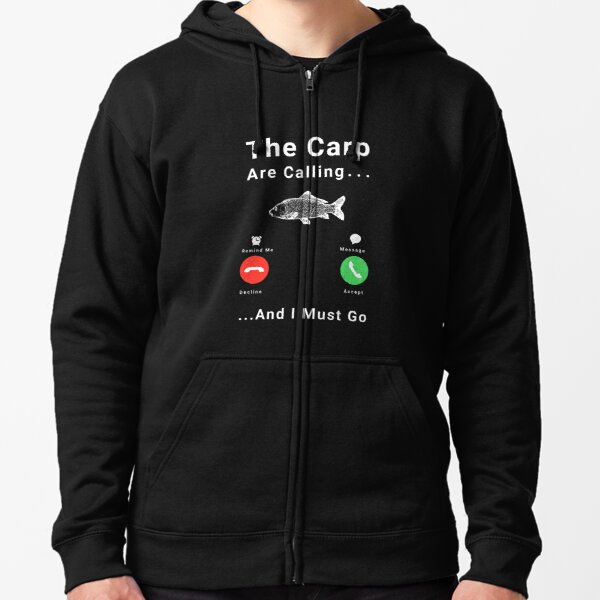 The Carp Are Calling And I Must Go Funny Carp  Zipped Hoodie