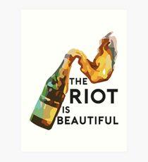 The riot is beautiful Art Print