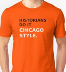 Historians do it Chicago style - variation 1 T-Shirt