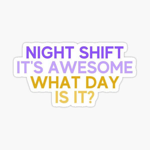 Funny Nurse Clinic Night Shift Nurse Sticker