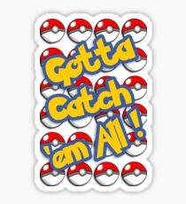 Gotta Catch 'em all!  Sticker