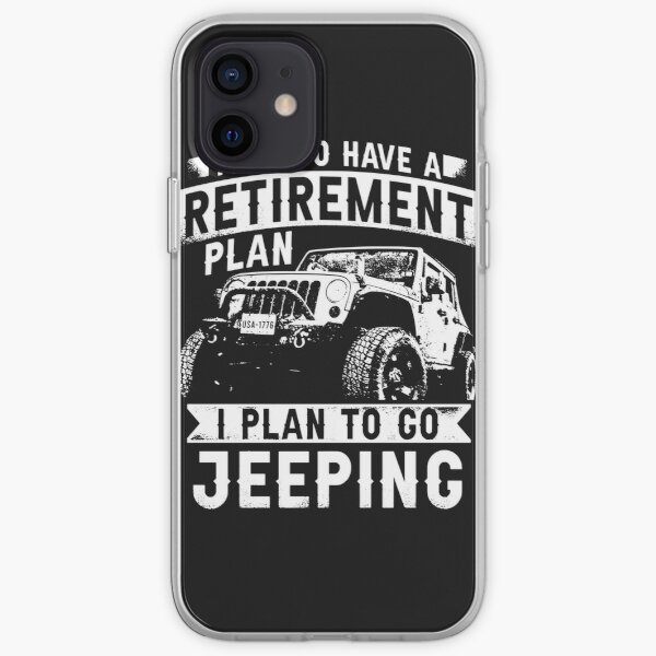 Yes I Do Have A Retirement Plan I Plan to Go Jeeping Jeep Offroad Defender 4x4 Wrangler Rubicon jeep mechanic mud iPhone Soft Case