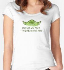 Do or do not, there is no try Women's Fitted Scoop T-Shirt