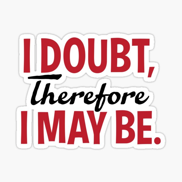 I Doubt Sticker