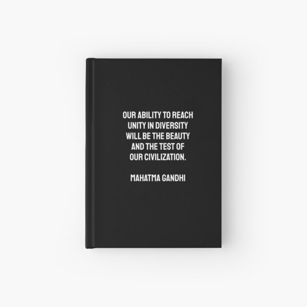 Copy of Our ability to reach unity in diversity will be the beauty and the test of our civilization Gandhi Hardcover Journal
