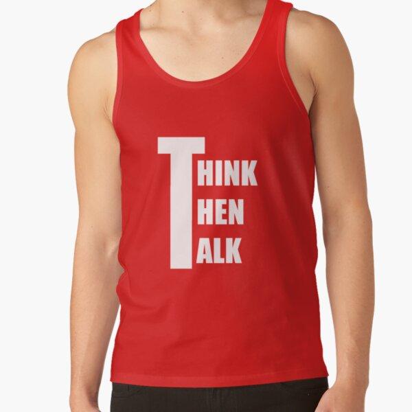 Think Then Talk Tank Top