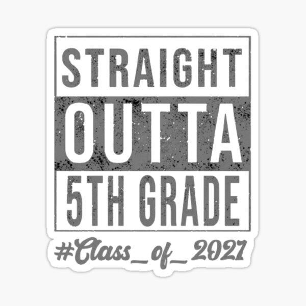 Straight Outta 5th Grade T-Shirt Sticker