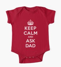 Keep Calm and Ask Dad [White Mono] One Piece - Short Sleeve