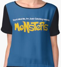 Dont Mind Me, Im Just Catching Invisible MONSTERS Women's Chiffon Top