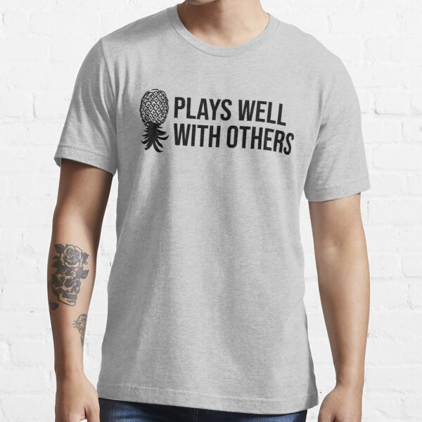 Plays Well With Others-Upside Down Pineapple Gift Essential T-Shirt
