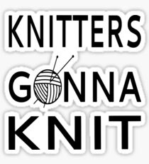Knitters Gonna Knit Sticker