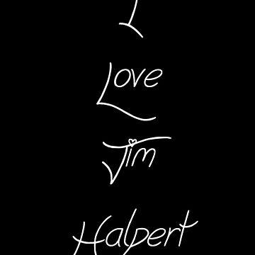 I Love Jim Halpert by Braelove