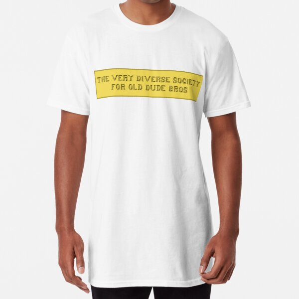 The Very Diverse Society for Old Dude Bros Long T-Shirt