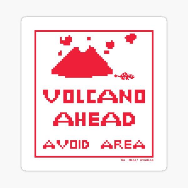 Warning: Volcano Ahead (Avoid Area) Sticker