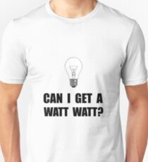 Watt Watt Light Bulb Unisex T-Shirt