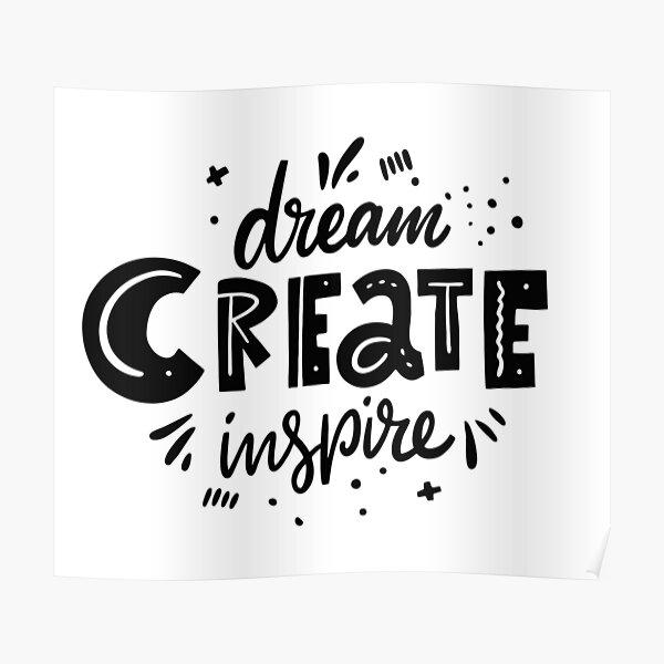 dream create inspire, lettering, t-shirt lettering Poster