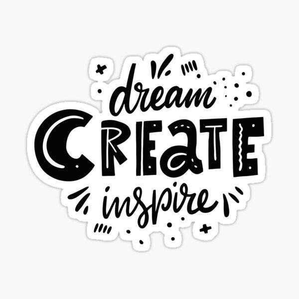 dream create inspire, lettering, t-shirt lettering Sticker