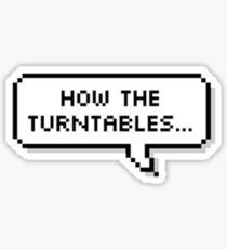 How The Turntables... Sticker