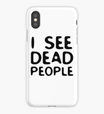 I See Dead People Movie Quote Sixth Sense Horror iPhone Case/Skin