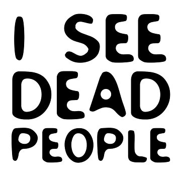 I See Dead People Movie Quote Sixth Sense Horror by LukaMatijas