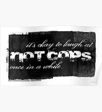 It's Okay To Laugh At Riot Cops Poster
