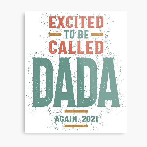 Mens Excited To Be called Dada | Dad and Grandpa Gift Metal Print