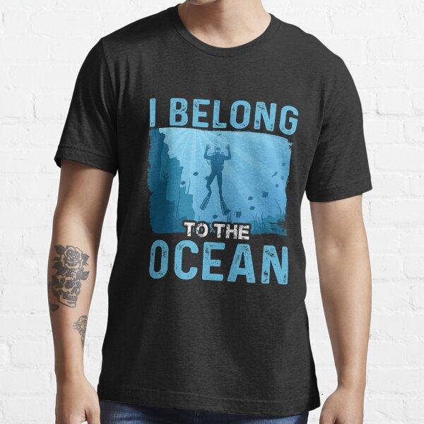 I belong to the ocean Essential T-Shirt