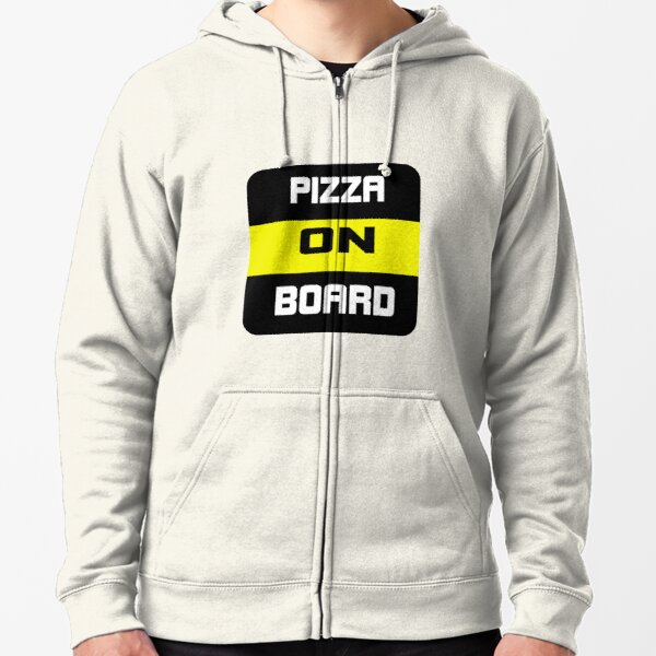 Pizza baby on board Zipped Hoodie