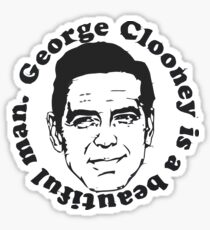 George Clooney Is A Beautiful Man Sticker