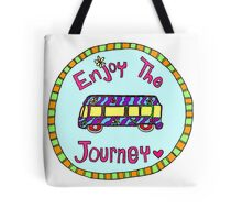 Enjoy the Journey! Tote Bag