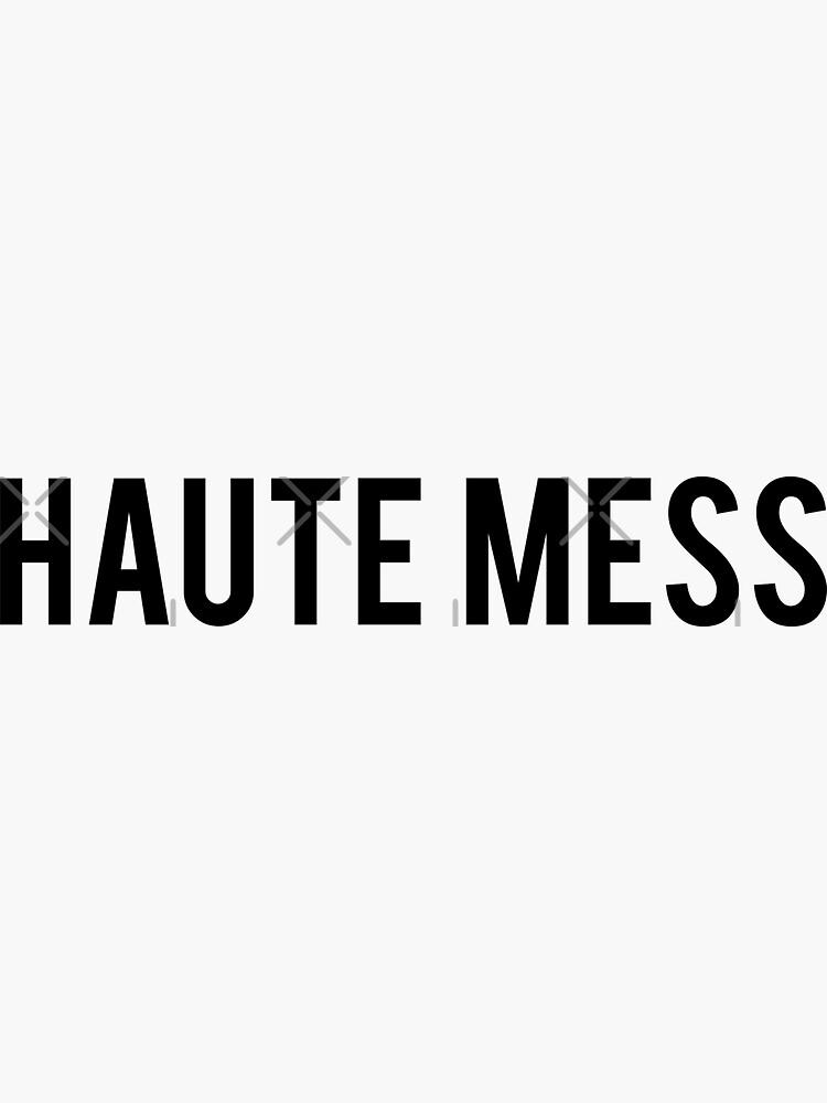 Haute Mess by jennaannx11