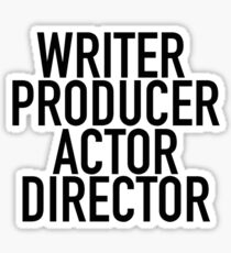 WRITER PRODUCER ACTOR DIRECTOR Sticker