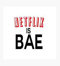 Netflix is bae Photographic Print