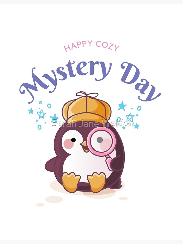 Happy Cozy Mystery Day by SarahRowsSolo