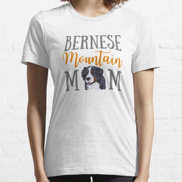 Bernese Mountain Mom Essential T-Shirt