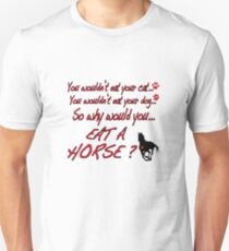 Why would you..... T-Shirt