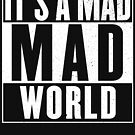 It's a mad, mad world by bigsermons