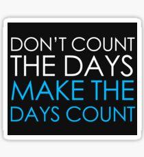Make The Days Count Sticker Sticker