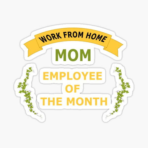 Work From Home MOM Employee Of The Month Sticker
