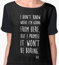 BOWIE QUOTE Chiffon Top