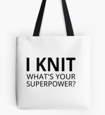 I Knit What's Your Superpower? Tote Bag