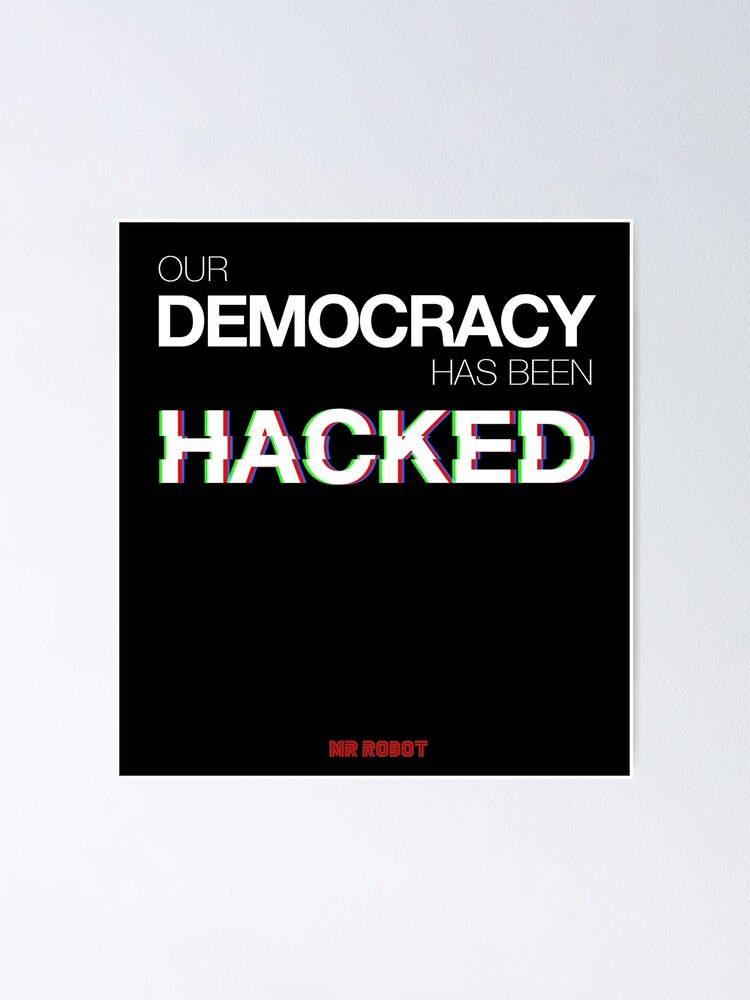Alternate view of Mr Robot - Our Democracy has been hacked Poster