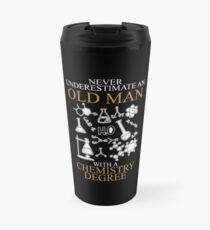 Never Underestimate An Old Man Chemistry Travel Mug