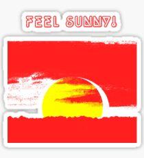 Feel Sunny! Sticker