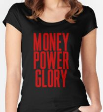 Money Power Glory Women's Fitted Scoop T-Shirt