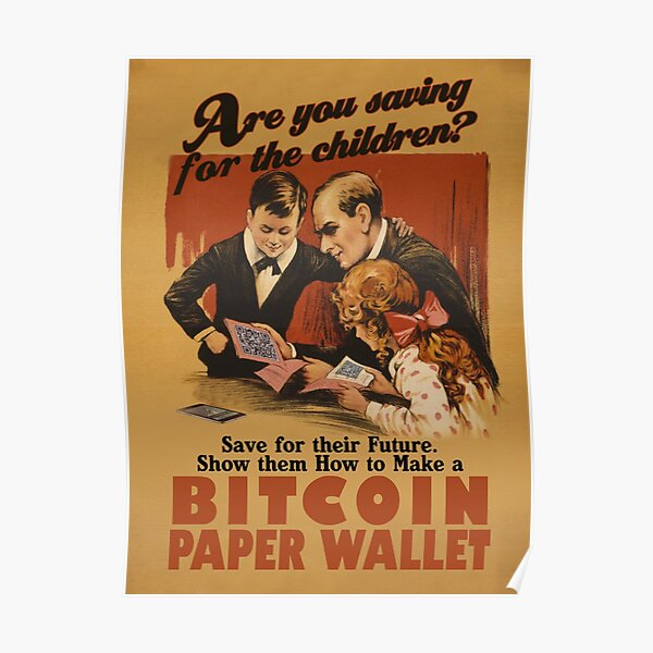 Bitcoin - Are You Saving for the Children? Poster
