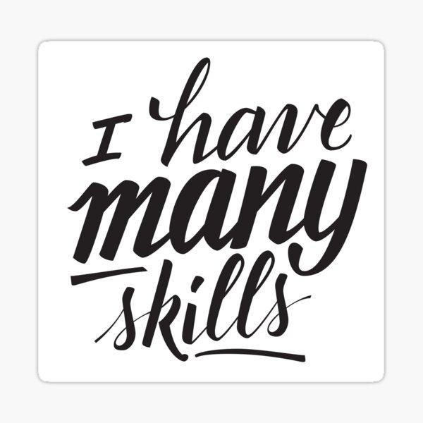 Xena: I have many skills Sticker