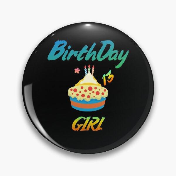Birthday Girl 13 Pin
