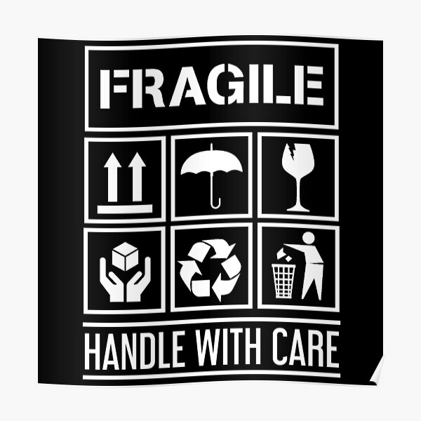 Fragile Handle with Care - Fragile sticker with Eco signs newest T-shirt Poster