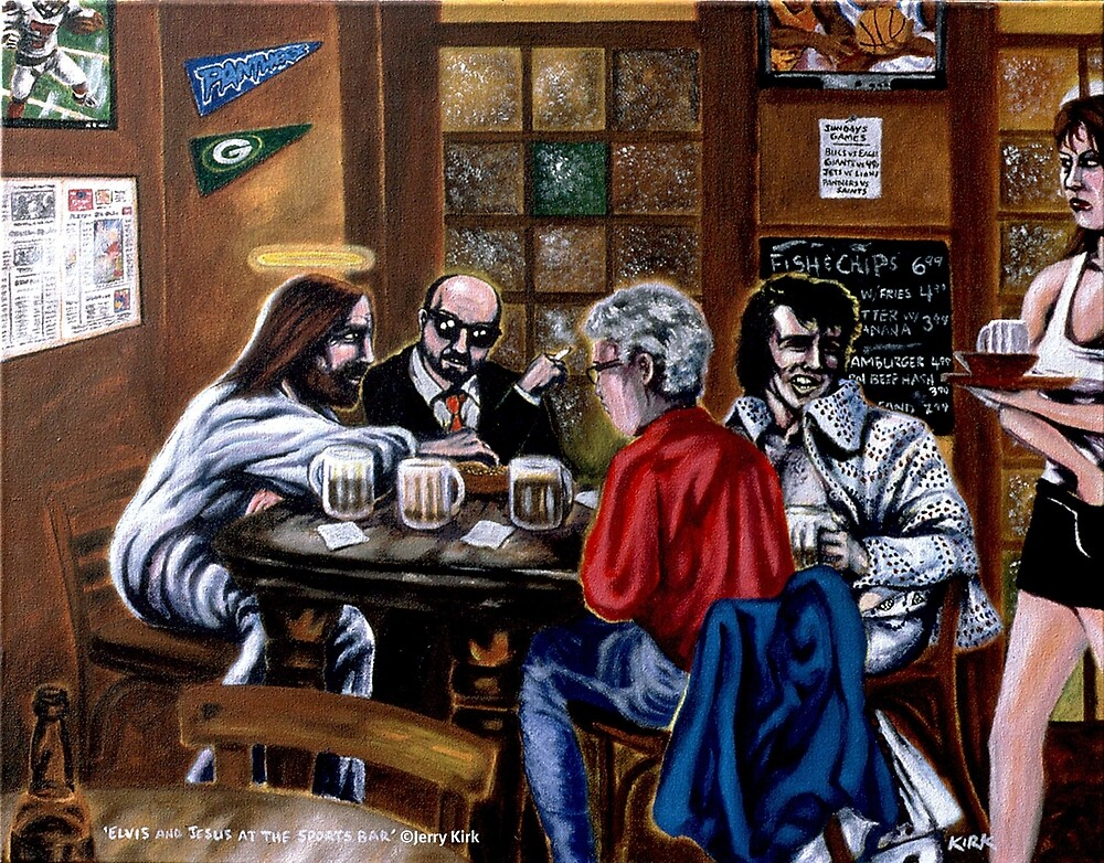 'Elvis & Jesus at the Sports Bar' by Jerry Kirk